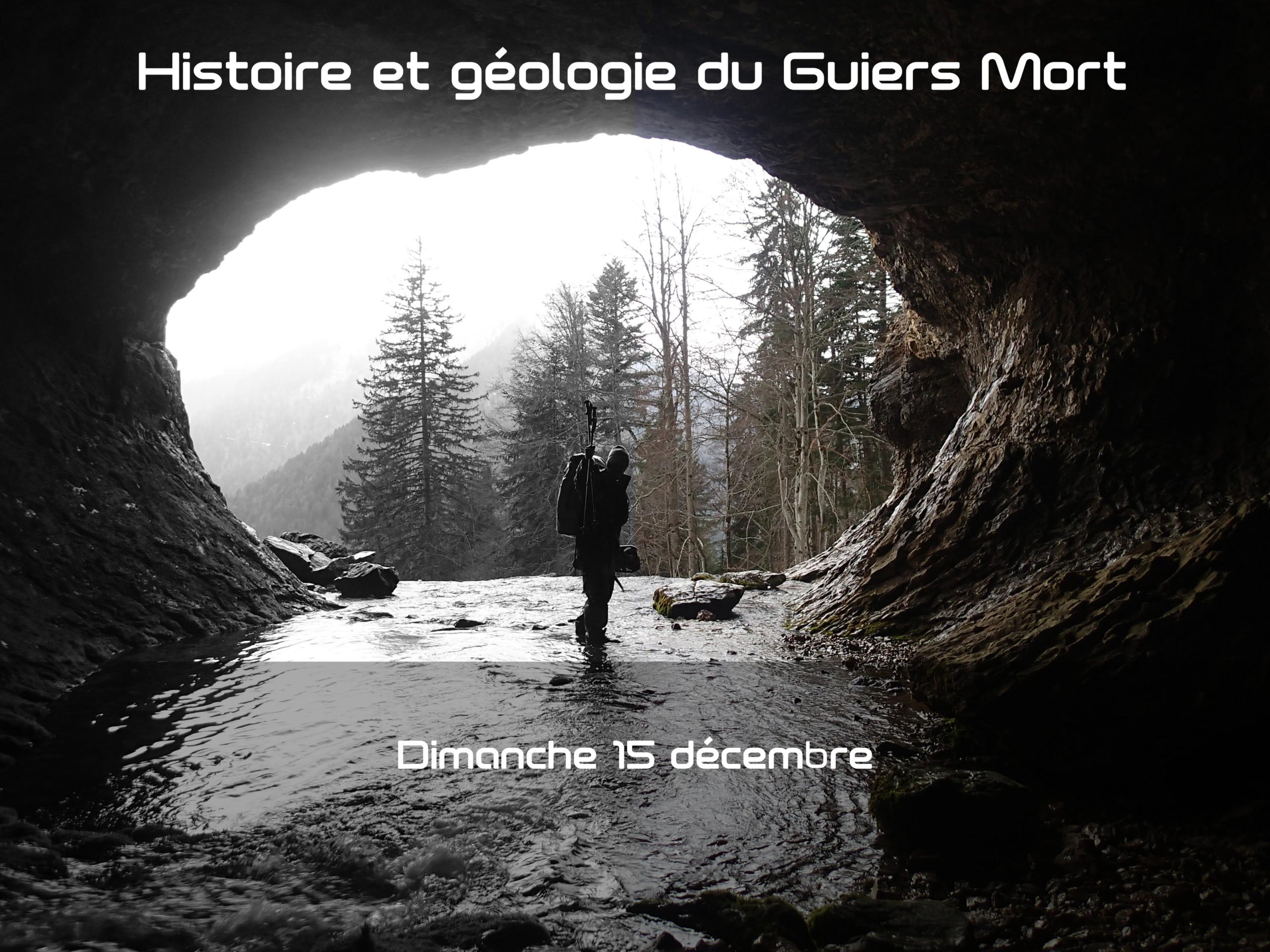 Histoire et géologie du Guiers Mort